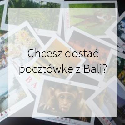 Chcesz dostać pocztówkę z Bali?