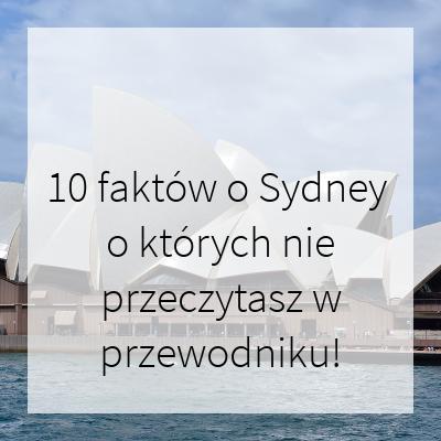 10 faktów o Sydney o których nie przeczytasz w przewodniku!